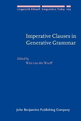 Imperative Clauses in Generative Grammar: Studies in honour of Frits Beukema