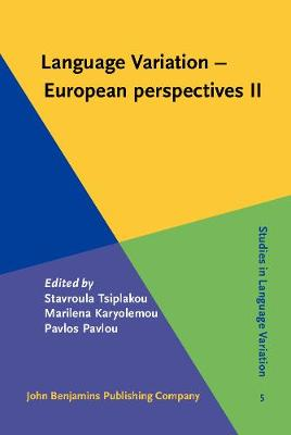 Language Variation - European perspectives II: Selected papers from the 4th International Conference on Language Variation in Europe (ICLaVE 4), Nicosia, June 2007