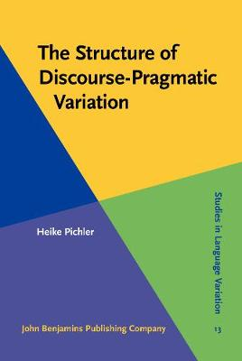 The Structure of Discourse-Pragmatic Variation