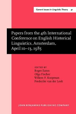 Papers from the 4th International Conference on English Historical Linguistics, Amsterdam, April 10-13, 1985