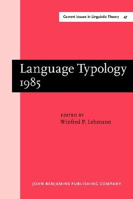 Language Typology 1985: Papers from the Linguistic Typology Symposium, Moscow, 9-13 Dec. 1985