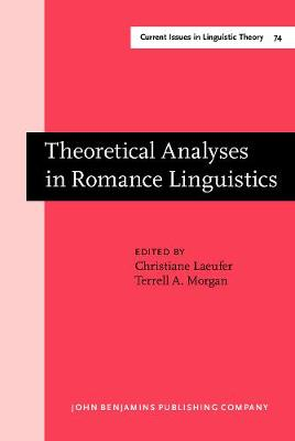 Theoretical Analyses in Romance Linguistics: Selected papers from the Linguistic Symposium on Romance Languages XIX, Ohio State University, April 21-23, 1989