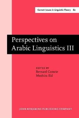 Perspectives on Arabic Linguistics: Papers from the Annual Symposium on Arabic Linguistics. Volume Iii: Salt Lake City, Utah 1989