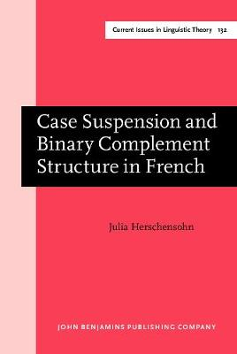 Case Suspension and Binary Complement Structure in French