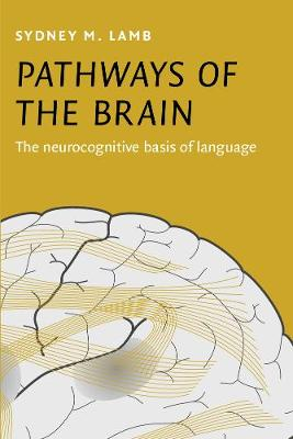 Pathways of the Brain: The neurocognitive basis of language