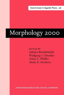 Morphology 2000: Selected papers from the 9th Morphology Meeting, Vienna, 24-28 February 2000