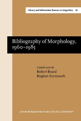 Bibliography of Morphology, 1960-1985