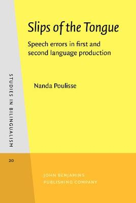 Slips of the Tongue: Speech Errors in First and Second Production