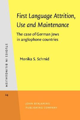 First Language Attrition, Use and Maintenance: The case of German Jews in anglophone countries