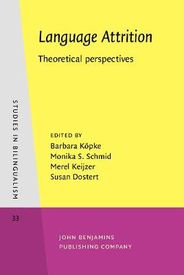 Language Attrition: Theoretical perspectives