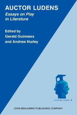 Auctor Ludens: Essays on Play in Literature
