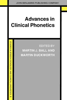 Advances in Clinical Phonetics