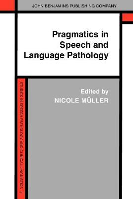Pragmatics in Speech and Language Pathology: Studies in Clinical Applications