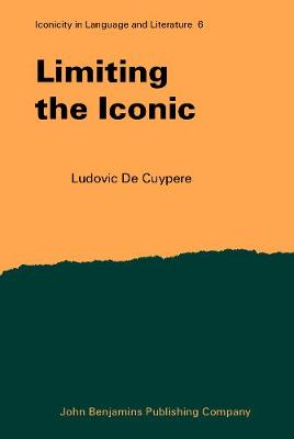 Limiting the Iconic: From the metatheoretical foundations to the creative possibilities of iconicity in language
