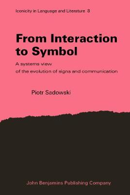 From Interaction to Symbol: A systems view of the evolution of signs and communication