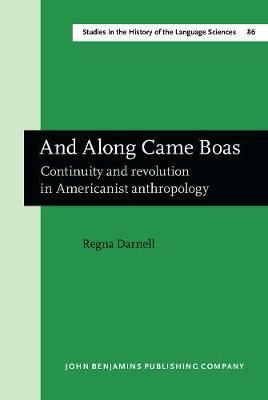 And Along Came Boas: Continuity and Revolution in Americanist Anthropology