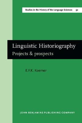 Linguistic Historiography: Projects & prospects