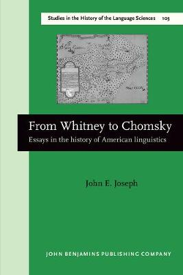 From Whitney to Chomsky: Essays in the History of American Linguistics
