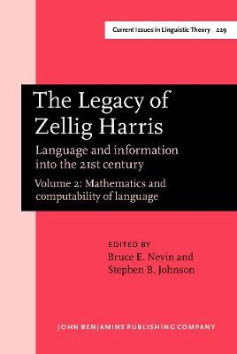 The Legacy of Zellig Harris: Language and Information into the 21st Century: Volume 2: Mathematics and Computability of Language