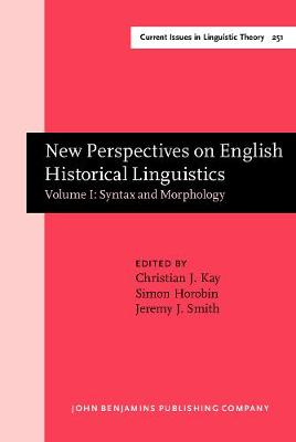 New Perspectives on English Historical Linguistics: Selected Papers from 12 ICEHL, Glasgow, 21-26 August 2002: Volume I: Syntax and Morphology