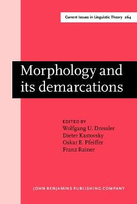 Morphology and its demarcations: Selected papers from the 11th Morphology meeting, Vienna, February 2004