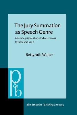The Jury Summation as Speech Genre: An ethnographic study of what it means to those who use it