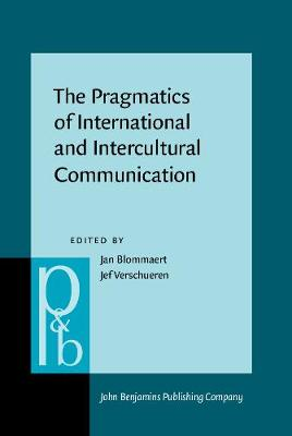 The Pragmatics of Intercultural and International Communication: Selected Papers from the International Pragmatics Conference, Antwerp, August 1987. Volume 3: The Pragmatics of International and Intercultural Communication