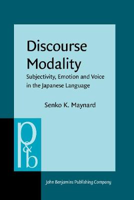 Discourse Modality: Subjectivity, Emotion and Voice in the Japanese Language