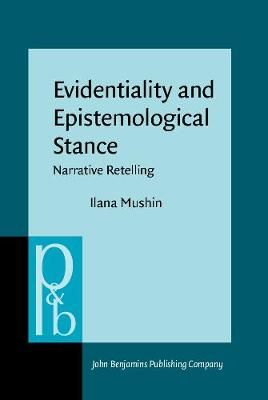 Evidentiality and Epistemological Stance: Narrative Retelling