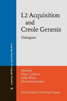 L2 Acquisition and Creole Genesis: Dialogues