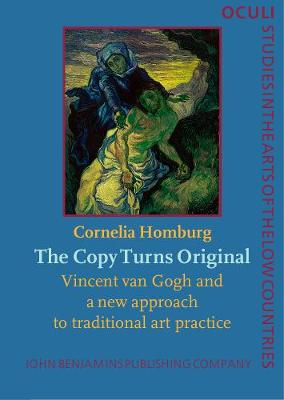 The Copy Turns Original: Vincent van Gogh and a new approach to traditional art practice