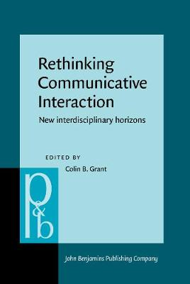 Rethinking Communicative Interaction: New interdisciplinary horizons
