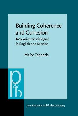 Building Coherence and Cohesion: Task - Oriented Dialogue in English and Spanish