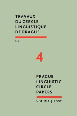 Prague Linguistic Circle Papers NS: Travaux Du Cercle Linguistique De Prague: v. 4