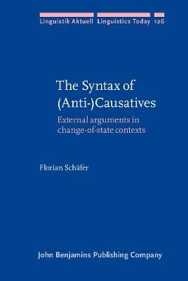 The Syntax of (Anti-)Causatives: External arguments in change-of-state contexts