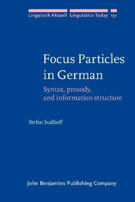 Focus Particles in German: Syntax, prosody, and information structure