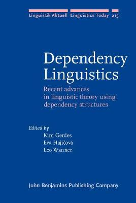 Dependency Linguistics: Recent advances in linguistic theory using dependency structures