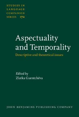 Aspectuality and Temporality: Descriptive and theoretical issues