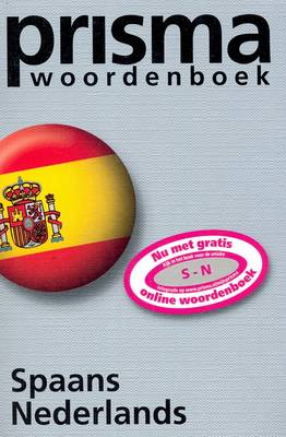 Prisma Woordenboek Spaans-Nederlands / Prisma Spanish-Dutch Dictionary