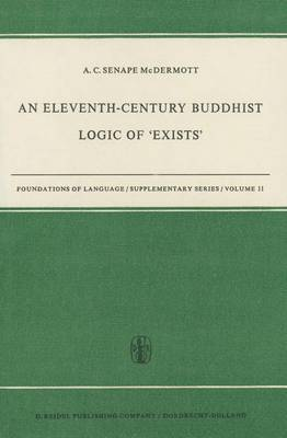 An An Eleventh-Century Buddhist Logic of 'Exists': An Eleventh-Century Buddhist Logic of `Exists' Edited with Introduction, Translation from Sanskrit, and Notes
