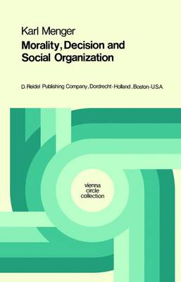 Morality, Decision and Social Organization: Toward a Logic of Ethics