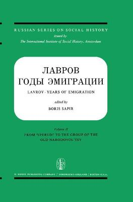 Lavrov: v. I: Lavrov - Years of Emigration Letters and Documents in Two Volumes Lavrov and Lopatin (Correspondence 1870-1883)