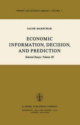 Economic Information, Decision, and Prediction: Selected Essays: v. 3