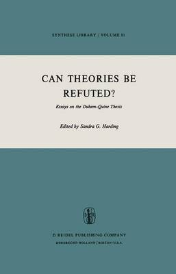 Can Theories be Refuted?: Essays on the Duhem-Quine Thesis