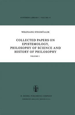 Collected Papers on Epistemology, Philosophy of Science and History of Philosophy: Volume I