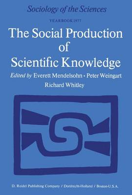 The Social Production of Scientific Knowledge: Yearbook: 1977