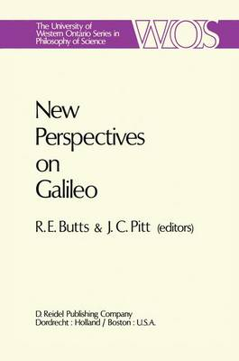 New Perspectives on Galileo: Papers Deriving from and Related to a Workshop on Galileo held at Virginia Polytechnic Institute and State University, 1975