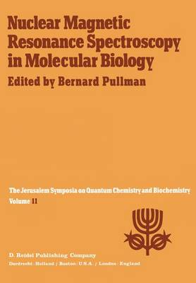 Nuclear Magnetic Resonance Spectroscopy in Molecular Biology: Proceedings of the Eleventh Jerusalem Symposium on Quantum Chemistry and Biochemistry Held in Jerusalem, Israal, April 3-7, 1978