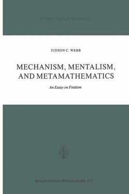 Mechanism, Mentalism and Metamathematics: An Essay on Finitism
