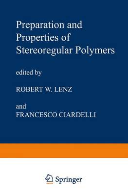 Preparation and Properties of Stereoregular Polymers: Based upon the Proceedings of the NATO Advanced Study Institute held at Tirrennia, Pisa, Italy, October 3-14, 1978